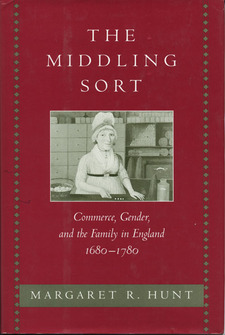Cover image for The middling sort: commerce, gender, and the family in England, 1680-1780
