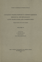 Cover image for Catalogus translationum et commentariorum: Mediaeval and Renaissance Latin translations and commentaries : annotated lists and guides., Vol. 4
