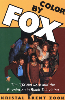 Cover for Color by Fox: the Fox network and the revolution in Black television