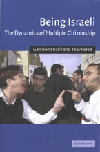 Cover image for Being Israeli: the dynamics of multiple citizenship