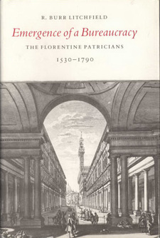 Cover for Emergence of a bureaucracy: the Florentine patricians, 1530-1790