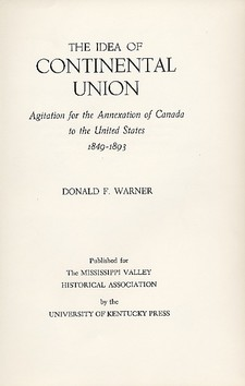 Cover for Idea of continental union: agitation for the annexation of Canada to the United States, 1849-1893