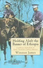 Cover image for Holding aloft the banner of Ethiopia: Caribbean radicalism in early twentieth-century America