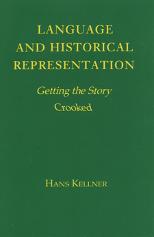 Cover image for Language and historical representation: getting the story crooked