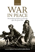 Cover image for War in peace: paramilitary violence in Europe after the Great War