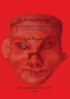 Cover image for The Hongshan Papers: Collected Studies on the Archaeology of Northern China
