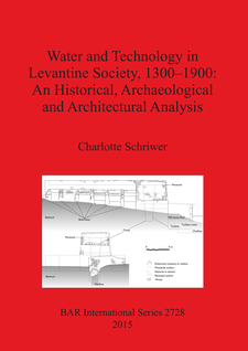 Cover image for Water and Technology in Levantine Society 1300-1900: An Historical, Archaeological and Architectural Analysis