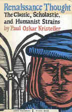 Cover image for Renaissance thought: the classic, scholastic, and humanistic strains