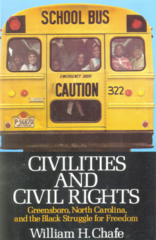 Cover image for Civilities and civil rights: Greensboro, North Carolina, and the Black struggle for freedom