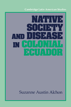 Cover image for Native society and disease in colonial Ecuador