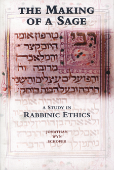 Cover image for The making of a sage: a study in rabbinic ethics