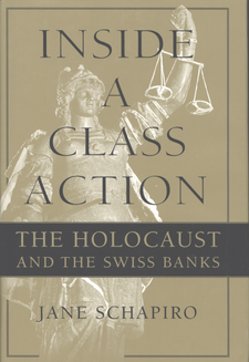 Cover image for Inside a class action: the Holocaust and the Swiss banks