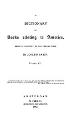 Cover image for Bibliotheca Americana: a dictionary of books relating to America, from its discovery to the present time, Vol. 12