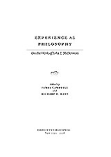Cover image for Experience as philosophy: on the work of John J. McDermott