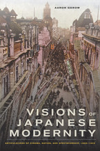 Cover image for Visions of Japanese modernity: articulations of cinema, nation, and spectatorship, 1895-1925