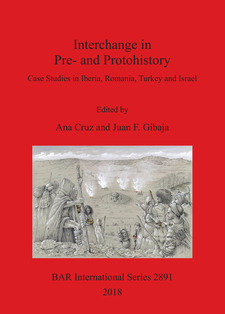 Cover image for Interchange in Pre- and Protohistory: Case Studies in Iberia, Romania, Turkey and Israel