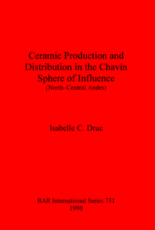 Cover image for Ceramic Production and Distribution in the Chavín Sphere of Influence (North-Central Andes)
