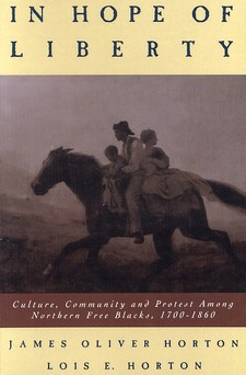 Cover for In hope of liberty: culture, community, and protest among northern free Blacks, 1700-1860