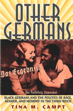 Cover image for Other Germans: Black Germans and the Politics of Race, Gender, and Memory in the Third Reich