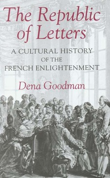 Cover image for The republic of letters: a cultural history of the French enlightenment