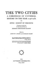 Cover image for The two cities: a chronicle of universal history to the year 1146 A.D.