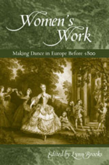Cover image for Women's work: making dance in Europe before 1800