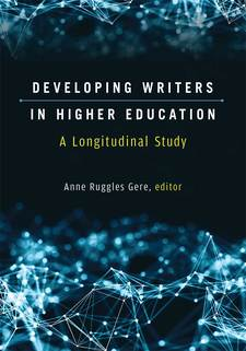 Cover for Developing Writers in Higher Education: A Longitudinal Study