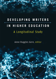 Cover image for Developing Writers in Higher Education: A Longitudinal Study