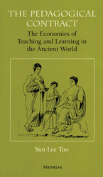 Cover image for The Pedagogical Contract: The Economies of Teaching and Learning in the Ancient World