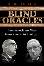 Cover image for Blind Oracles: Intellectuals and War from Kennan to Kissinger