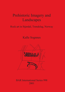 Cover image for Prehistoric Imagery and Landscapes: Rock art in Stjørdal, Trøndelag, Norway