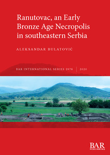 Cover image for Ranutovac, an Early Bronze Age Necropolis in southeastern Serbia