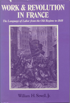 Cover for Work and revolution in France: the language of labor from the Old Regime to 1848