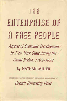 Cover image for The enterprise of a free people: aspects of economic development in New York State during the canal period, 1792-1838