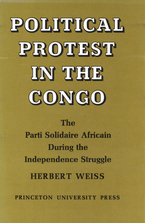 Cover image for Political protest in the Congo: the Parti solidaire africain during the independence struggle