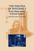 Cover image for The mantra of efficiency: from waterwheel to social control