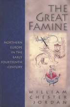Cover image for The great famine: northern Europe in the early fourteenth century