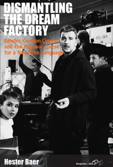 Cover image for Dismantling the dream factory: gender, German cinema, and the postwar quest for a new film language