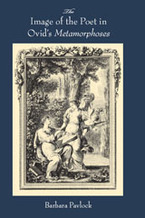Cover image for The image of the poet in Ovid's Metamorphoses