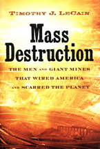 Cover image for Mass destruction: the men and giant mines that wired America and scarred the planet
