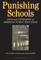 Cover image for Punishing Schools: Fear and Citizenship in American Public Education