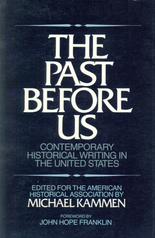 Cover image for The Past before us: contemporary historical writing in the United States