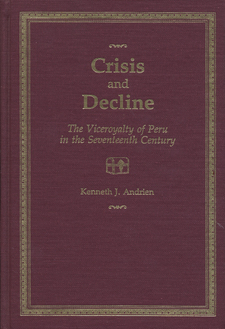 Cover for Crisis and decline: the Viceroyalty of Peru in the seventeenth century
