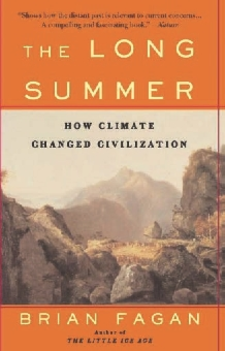 Cover image for The long summer: how climate changed civilization