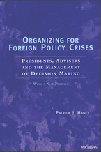 Cover image for Organizing for Foreign Policy Crises: Presidents, Advisers, and the Management of Decision Making