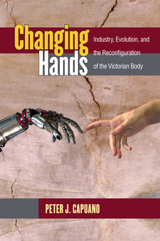Cover image for Changing Hands: Industry, Evolution, and the Reconfiguration of the Victorian Body