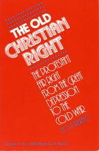 Cover image for The old Christian right: the Protestant far right from the Great Depression to the cold war