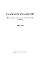 Cover image for Emigrants and society: Extremadura and America in the sixteenth century