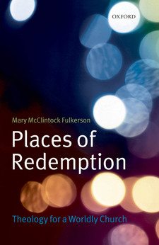 Cover image for Places of redemption: theology for a worldly church