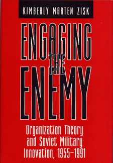 Cover image for Engaging the enemy: organization theory and Soviet military innovation, 1955-1991